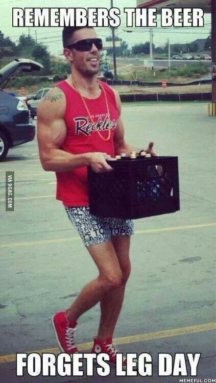Pin By Brandon Wallace On I Love Beer Workout Humor Best Leg Workout Gym Jokes