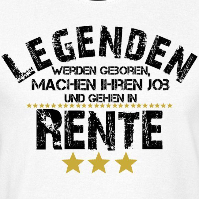 Legende Pension Rente Rentner Ruhestand Geschenk Manner T Shirt Rente Berufe Spruche Zum Abschied Kollegen Spruche Zum Danke Sagen Spruche Rente
