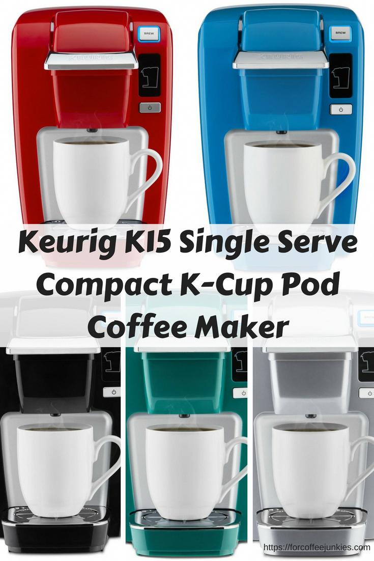 Keurig K15 Single Serve Compact K Cup Pod Coffee Machine The Keurig
