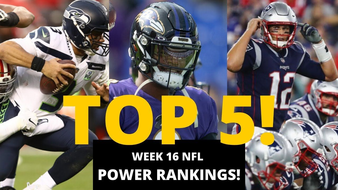 Week 16 Nfl Power Rankings Top 5 Who S 1 49ers Ravens Patriots Chi Ravens Patriots 49ers Patriots