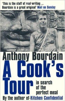 A Cook S Tour Amazon Co Uk Anthony Bourdain Books A Cook S