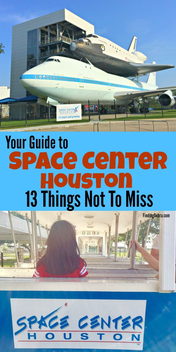 Guide to Space Center Houston 13 Things Not To Miss Finding Debra