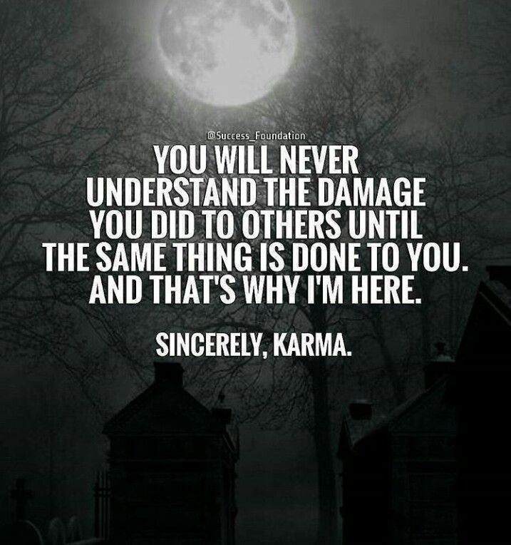 I M Thoroughly Enjoying Watching This Unfold From Here Your Disaster Is My Entertainment You Are Getting What You Deserve Prec Karma Quotes True Words Words