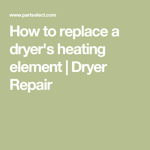 How to replace a dryer's heating element | Dryer Repair