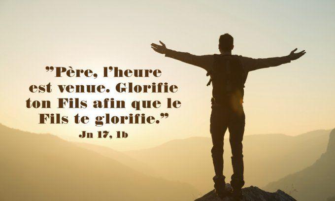 Père, l'heure est venue. Glorifie ton Fils afin que le Fils te glorifie»    Évangile, Ancien testament, Biblique