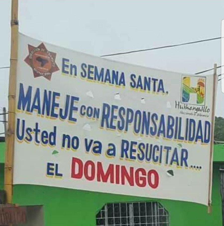 En Semana Santa Maneje Con Responsabilidad Ud No Va A Resucitar El Domingo Signs Humor Highway Signs