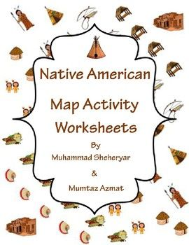 Native American Map Activity Worksheets | Native Americans ...