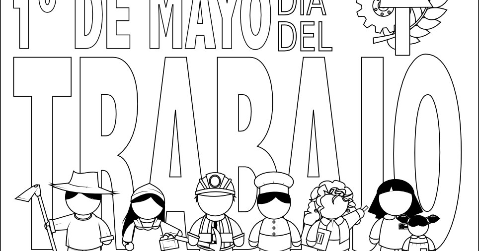 Dia Del Trabajo Para Colorear Primero De Mayo Para Colorear Dia Internacional Del Trabajo Dia Del Trabajador Dibujo De Escuela