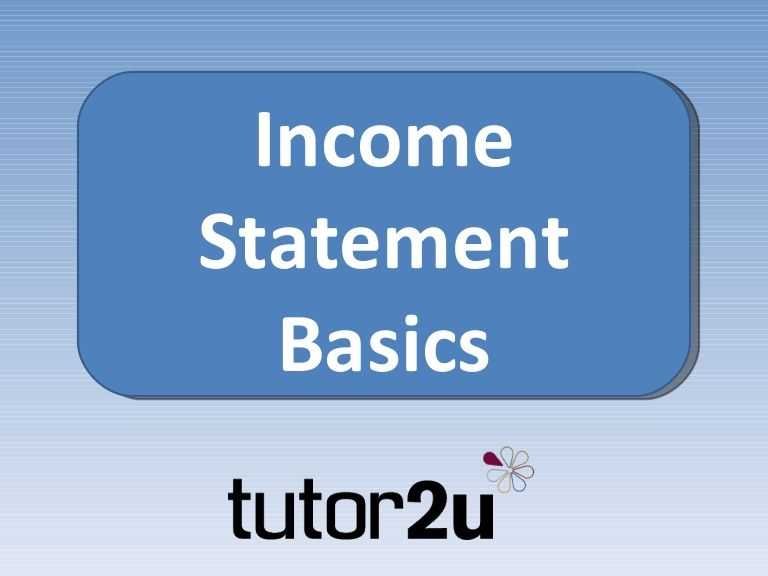 income-statement-basics by tutor2u via Slideshare Lesson ideas - blank income statement form