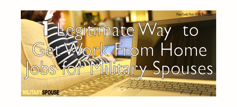 Work from home jobs for military spouses! http