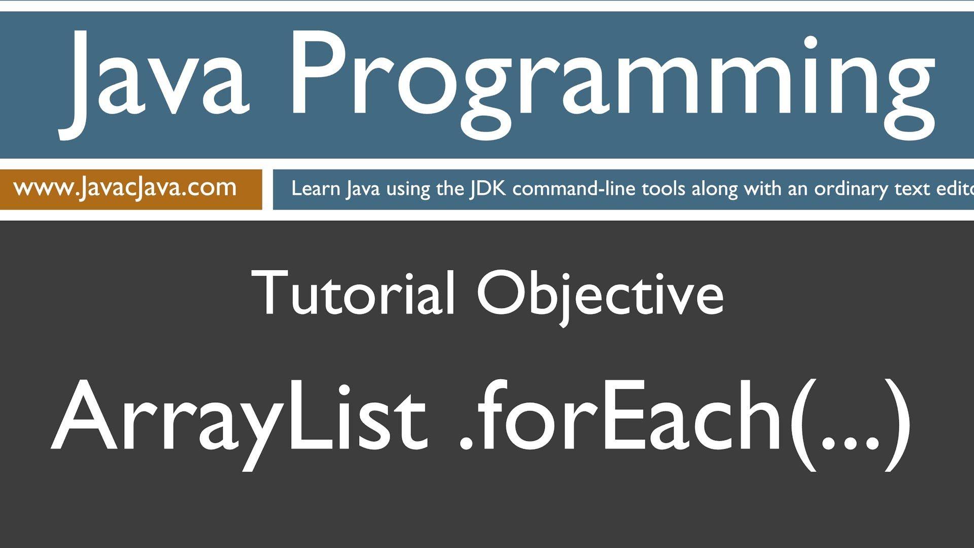 Learn Java Programming ArrayList forEach Method Tutorial