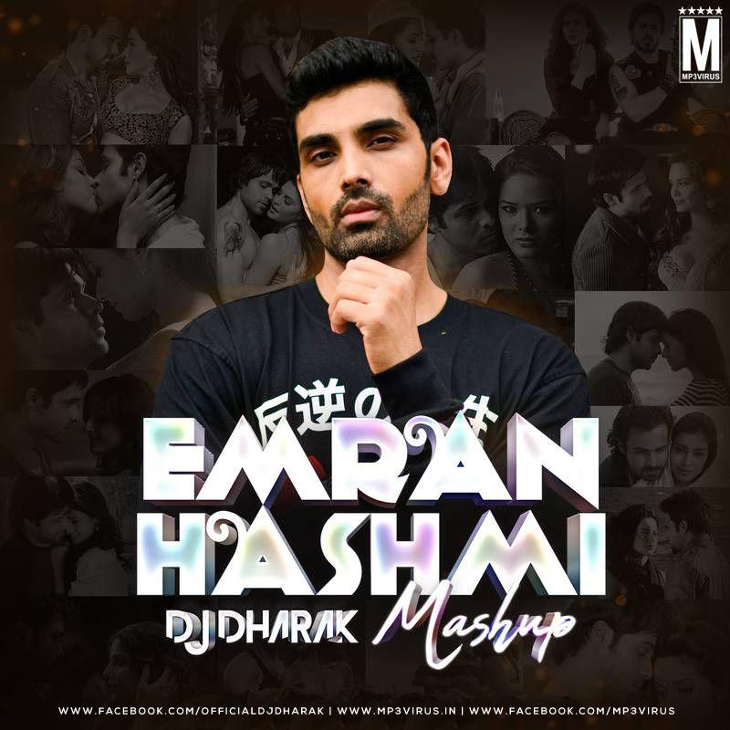 Emraan Hashmi Mashup Dj Dharak Download Now In 2020 Latest Bollywood Songs Dj Dj Songs