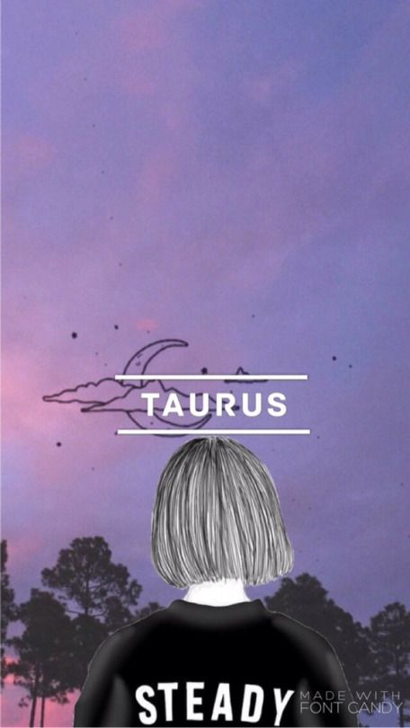 Pin By Ashley On Phone Wallpapers In 2019 Taurus