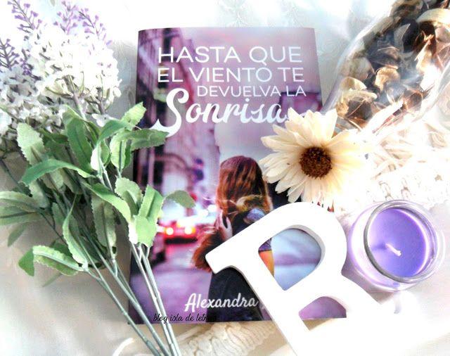 Reseña: Hasta que el viento te devuelva la sonrisa - Alexandra Roma | Libros con magia