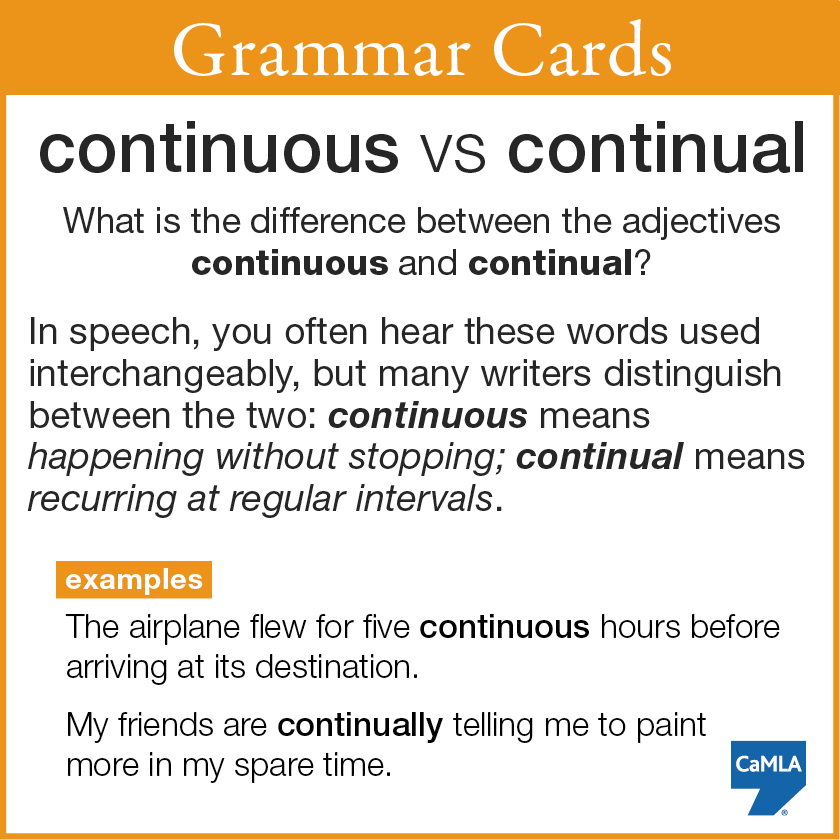 """The words """"continuous"""" and """"continual"""" are two adjectives that are often used interchangeably, especially in speech."""