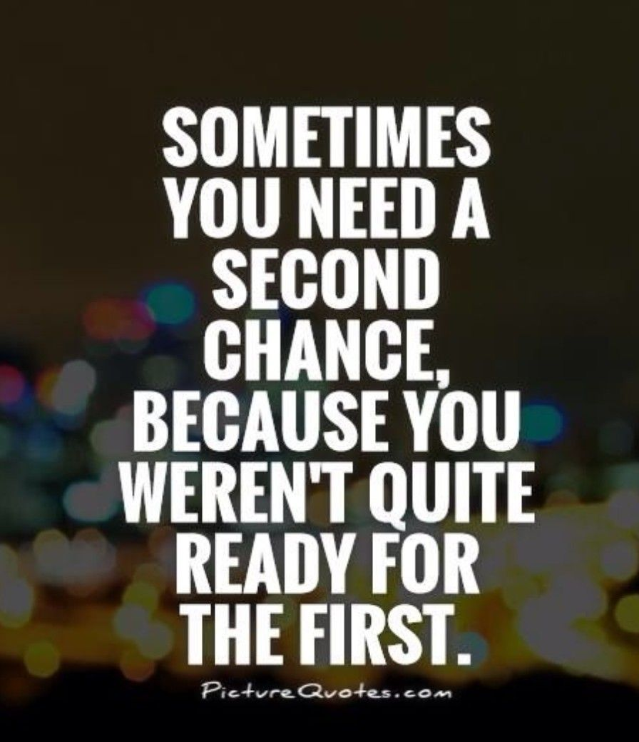Truth 2nd Chances 3rd Chances No Way Chance Quotes Inspirational Quotes Life Quotes