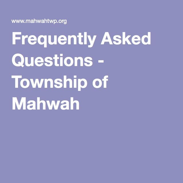 Frequently Asked Questions - Township of Mahwah