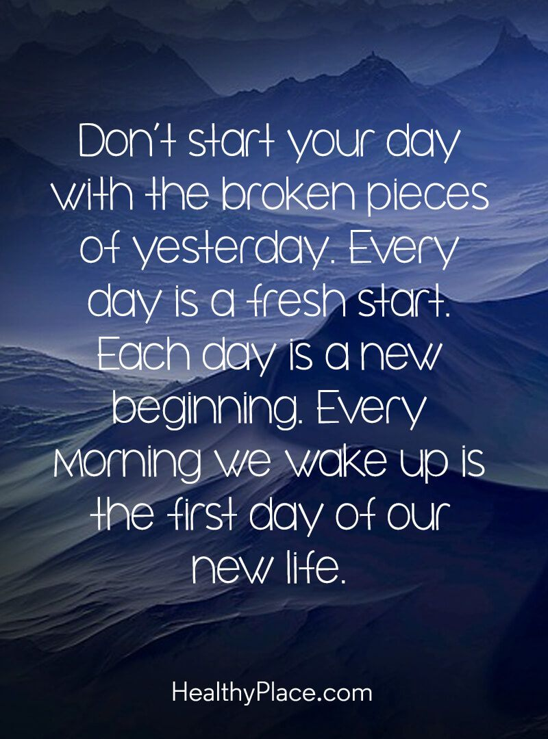 Quote About Self Help Don T Start Your Day With The Broken Pieces Of Yesterday Every Day New Day Quotes New Beginning Quotes Moving On Quotes New Beginnings