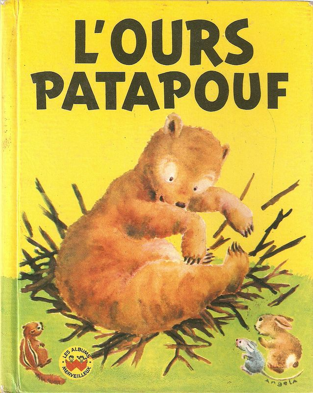 """""""L'ours Patapouf"""", Gautier-Langerau 1956, copyright Wonder Books 1950. Illustrated by Angela."""