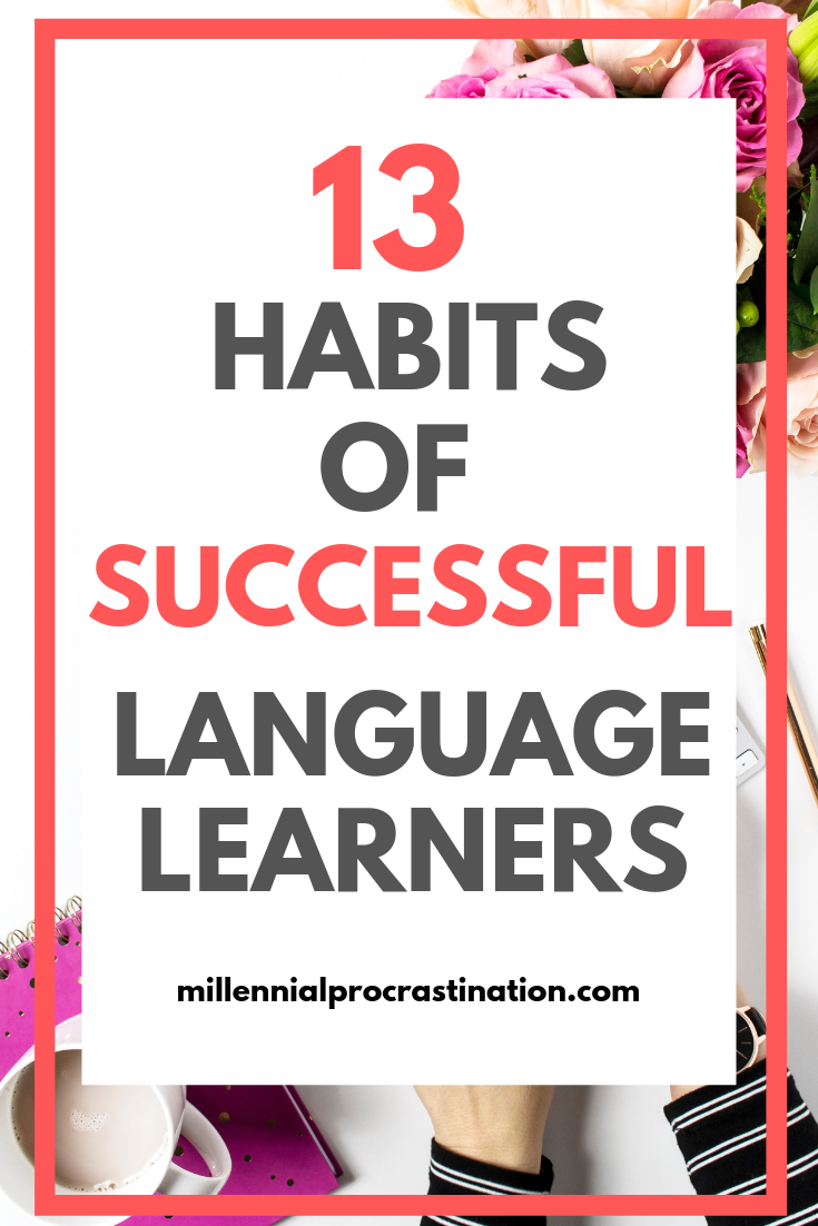 13 Successful Language Learning Strategies And Tips For 2020 Spraktalk Learn Another Language Learn A New Language Foreign Language Learning