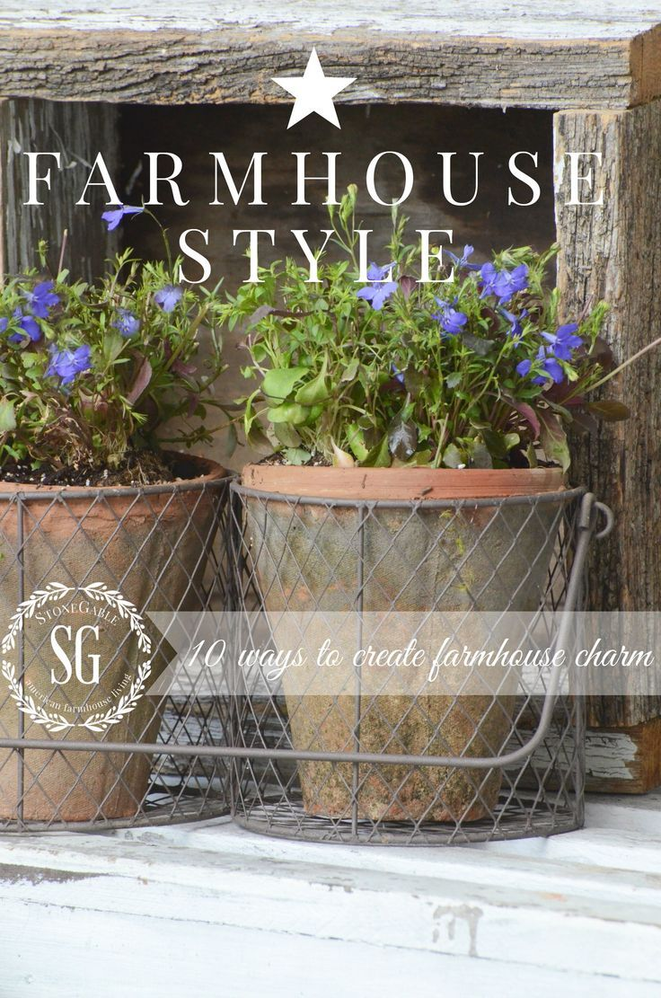 FARMHOUSE STYLE - 10 ways to create farmhouse charm | stonegableblog