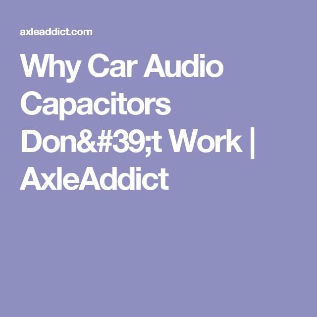 Why Car Audio Capacitors Don U0026 39 T Work Manual Guide