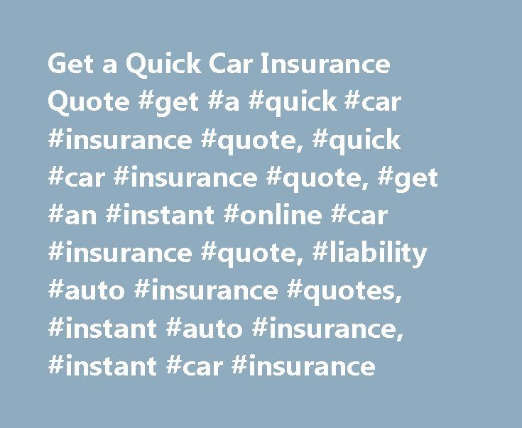 Quick Auto Insurance Quote Entrancing Get A Quick Car Insurance Quote #get #a #quick #car #insurance . Design Inspiration