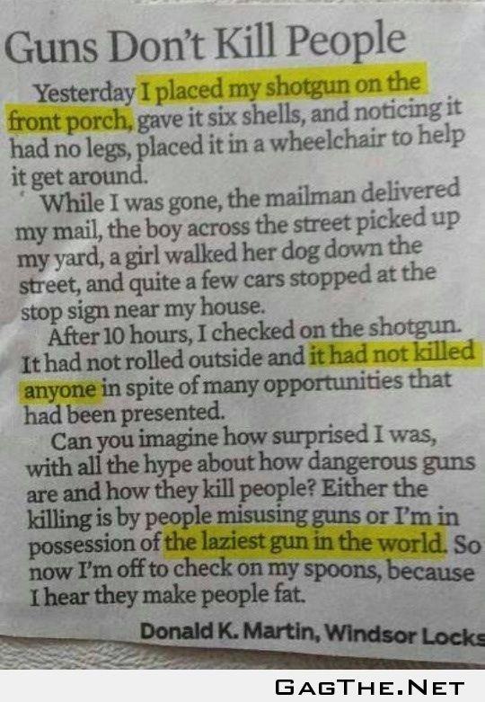 Guns don't kill people?