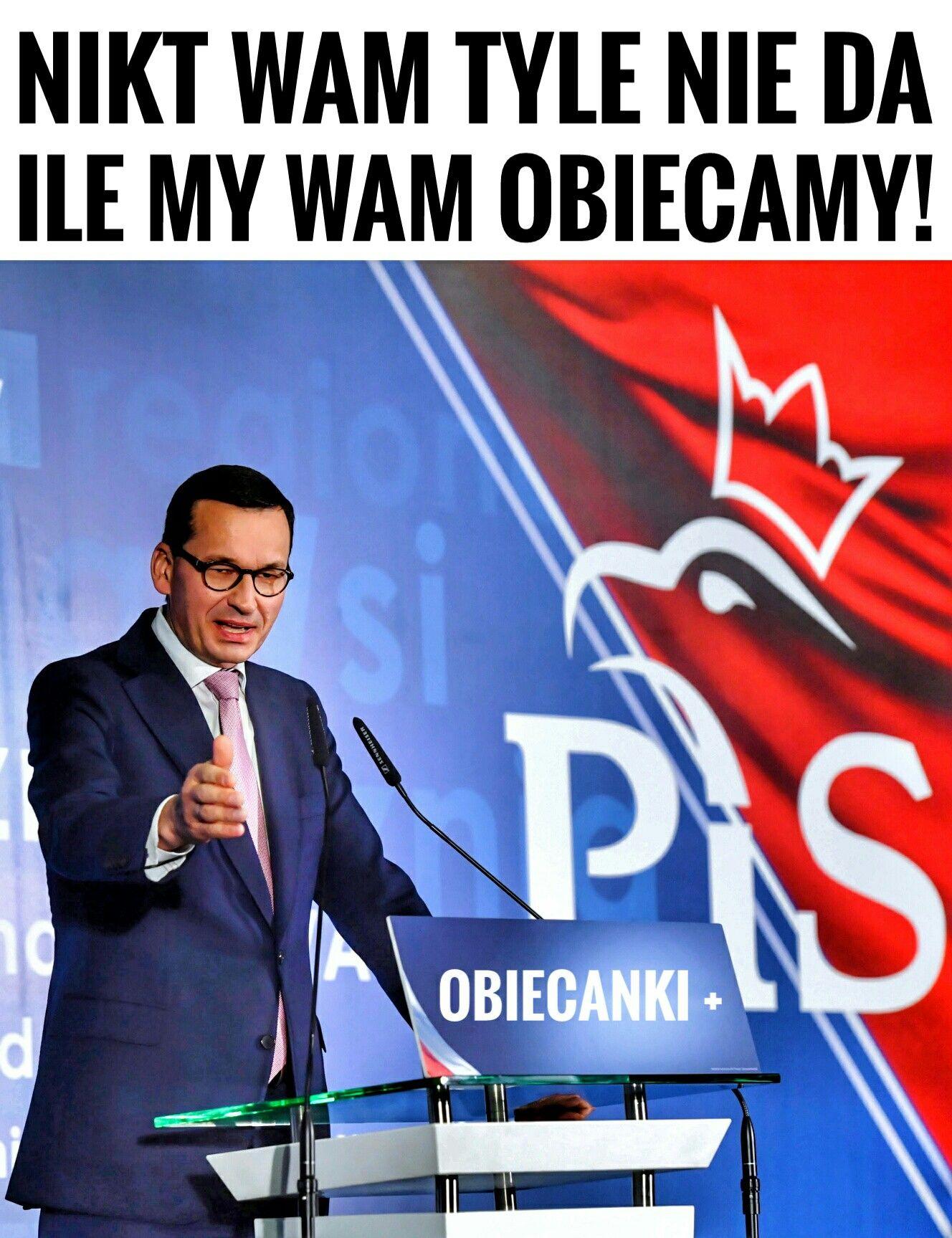 NIKT WAM TYLE NIE DA, ILE MY WAM OBIECAMY! #morawiecki #pis #premier  #wstajemyzkolan #dobrazmiana #humor #Polska | Humor, Funny, Memes