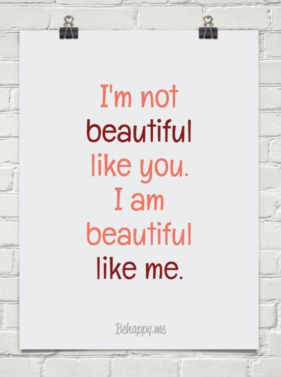 I M Not Beautiful Like You I Am Beautiful Like Me I Am Beautiful Lds Quotes Words