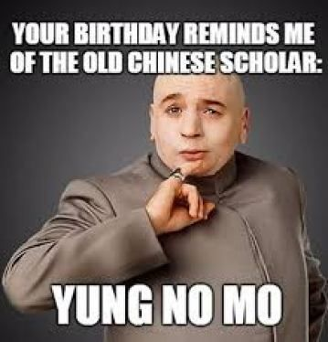 50 Funny Birthday Memes Birthday Ideas Pinterest Birthday