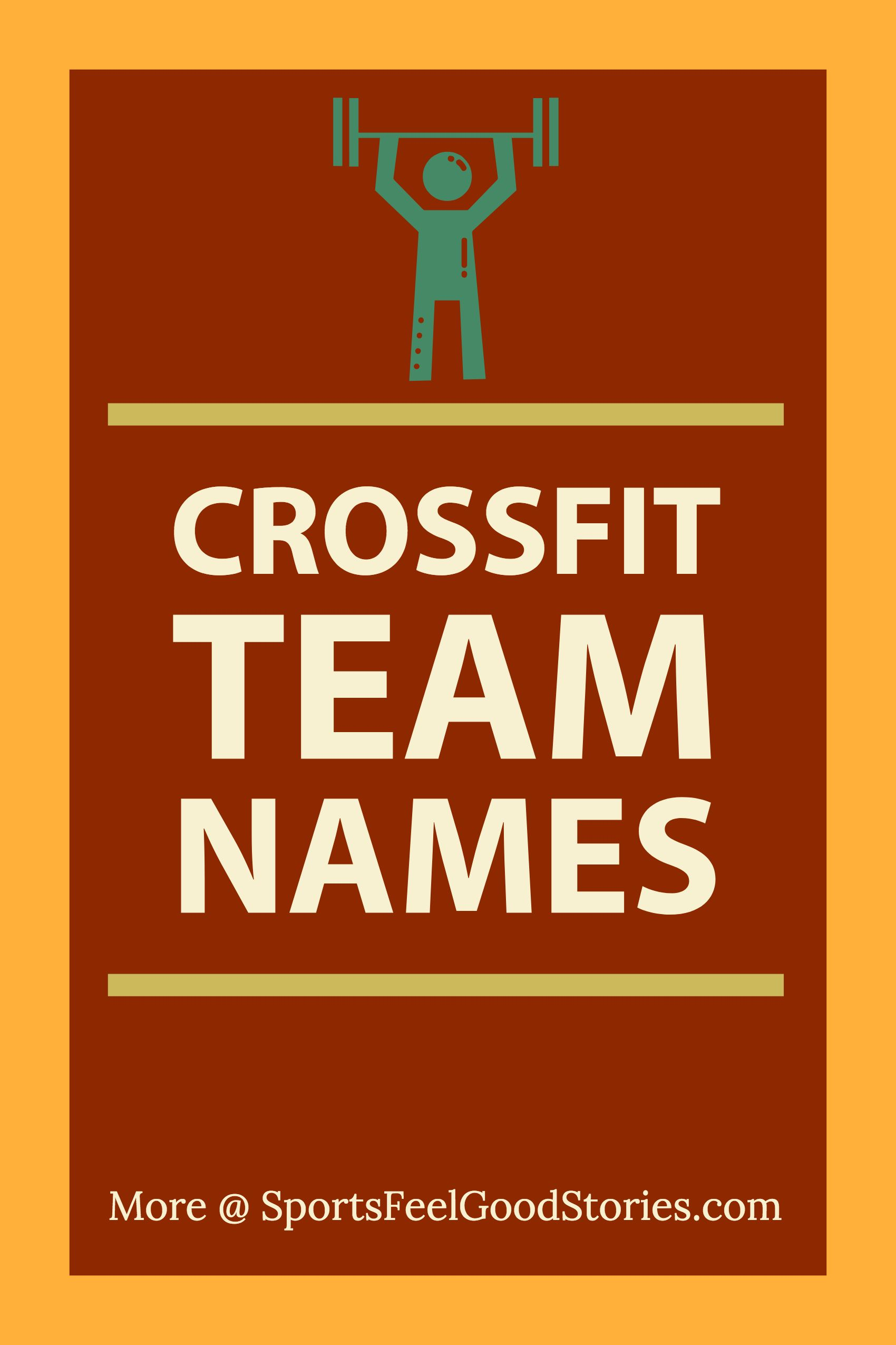 Best Crossfit Team Names Funny Cool And Creative Crossfit Team Names Crossfit Team Names Funny Team Names