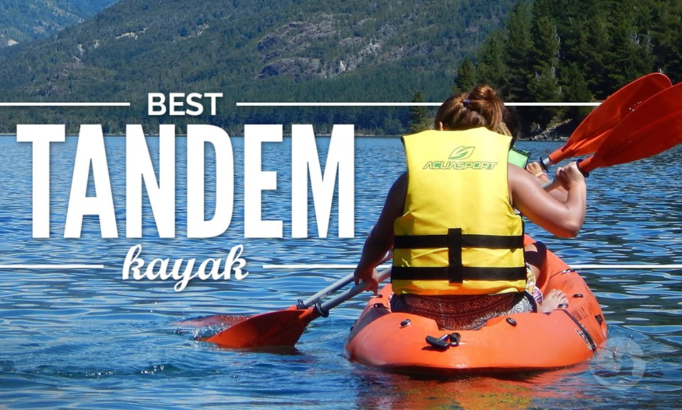 Best Tandem Kayak Kayak Review Online
