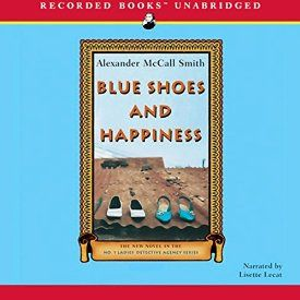 """Another must-listen from my #AudibleApp: """"Blue Shoes and Happiness: The No. 1 Ladies' Detective Agency"""" by Alexander McCall Smith, narrated by Lisette Lecat."""
