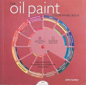 The Oil Paint Colour Wheel Book - How to mix oil colour, with a colour wheel tool on the front.