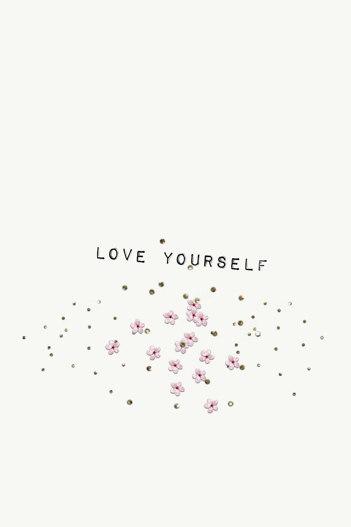 Love Yourself Selflove Seltesteem Recovery Wallpaper Iphone Background Self Love Quotes Self Love Quote Aesthetic Life Quotes Wallpaper Aesthetic self love wallpaper