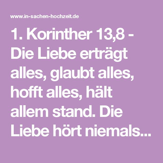 1 Korinther 13 8 Die Liebe Ertragt Alles Glaubt Alles Hofft Alles Halt Allem Stand Die Liebe Hort Niemals Auf Liebe Hort Niemals Auf Liebe Niemals