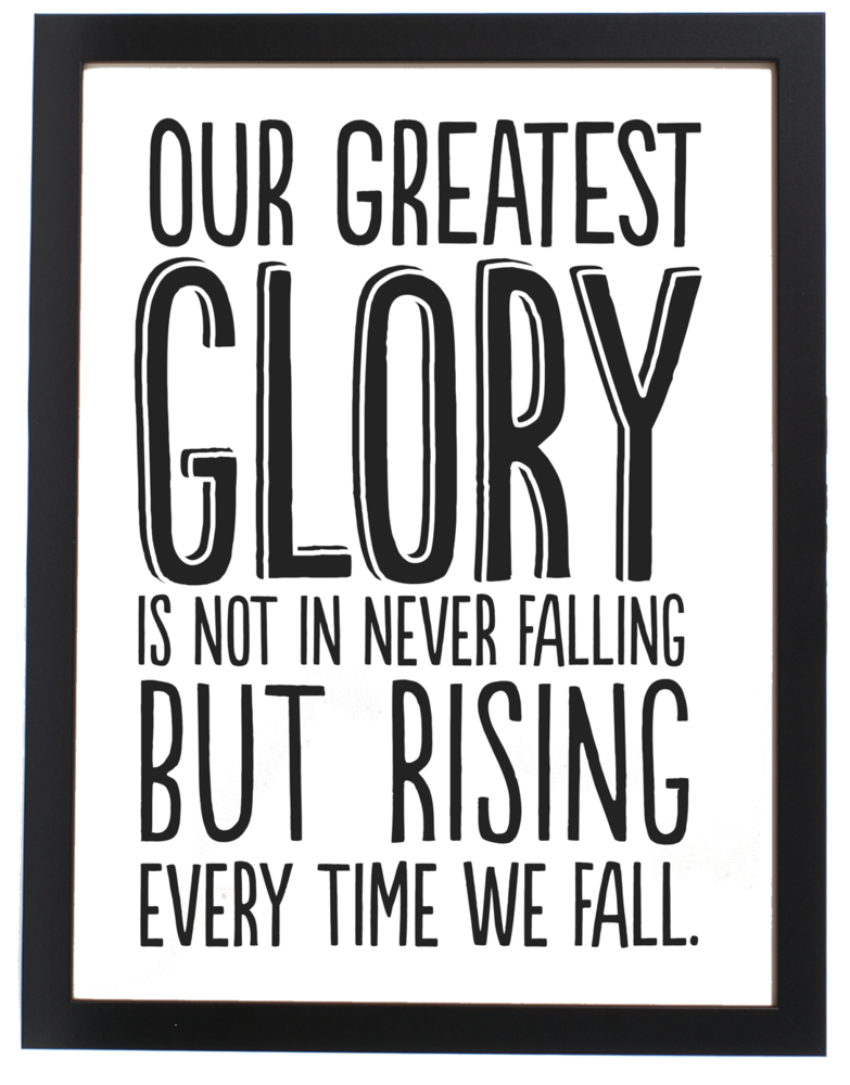 The Greatest Glory I Will Not Stay Down Failure Quotes Inspirational Words Words Quotes