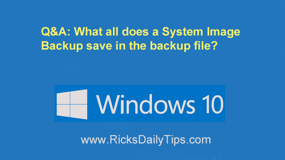 Q A Does A System Image Backup Save Everything On The Hard Drive Windows 10 Windows System