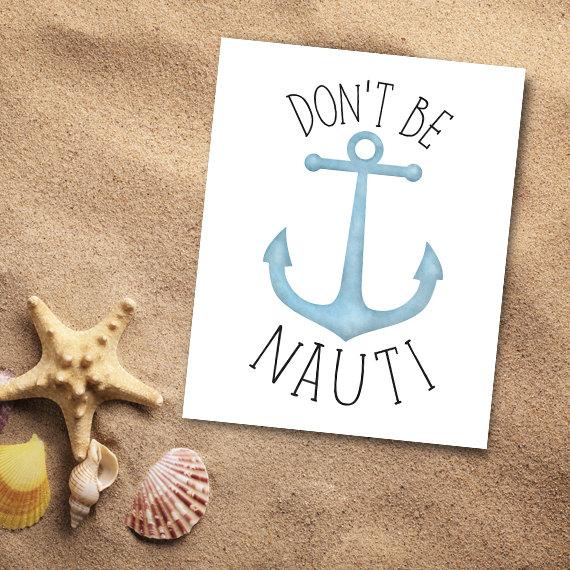 Don't Be Nauti Digital 8x10 Printable Poster Anchor Pun Nautical