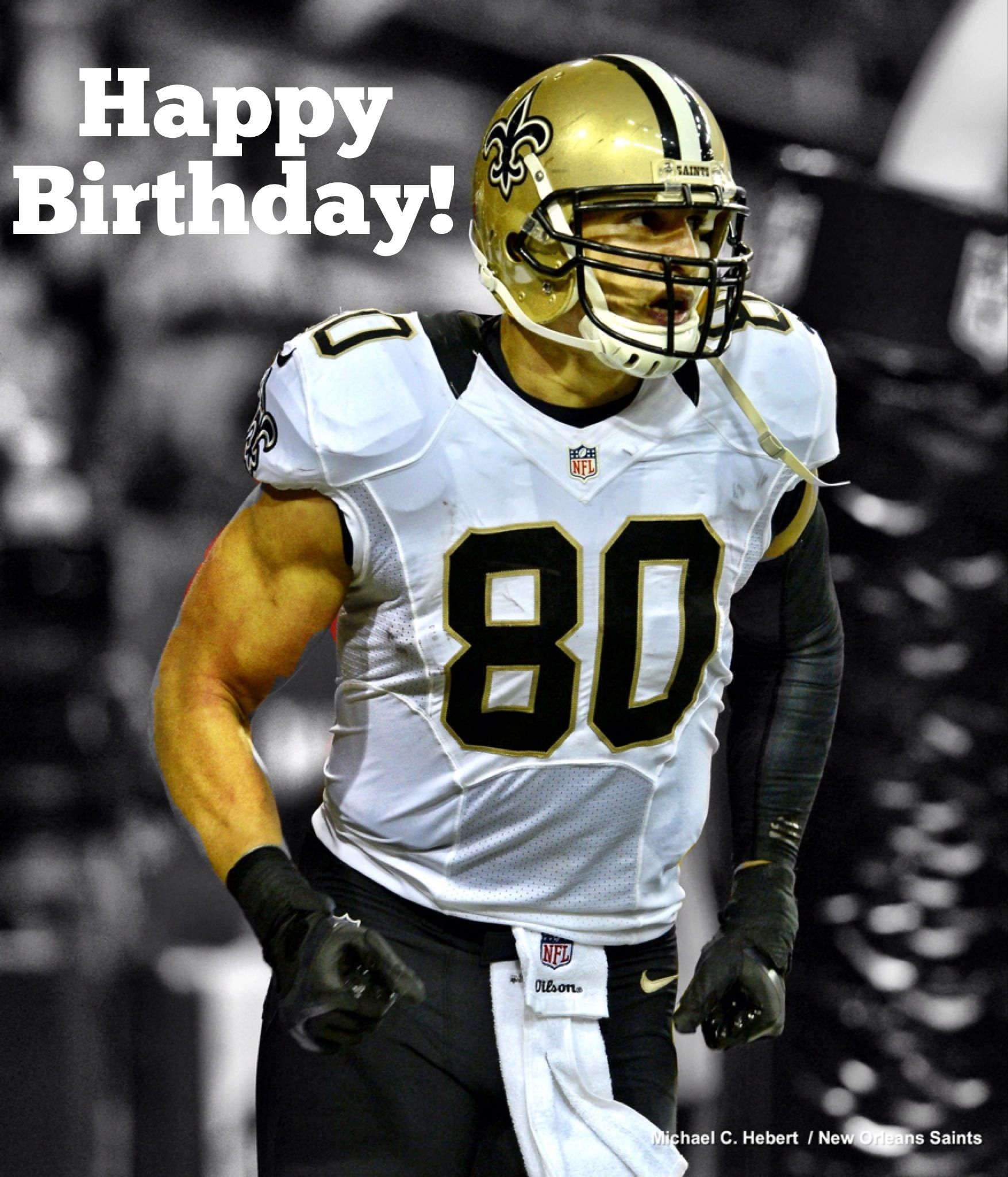Happy Birthday Jimmy Graham Saints Gameday Pinterest