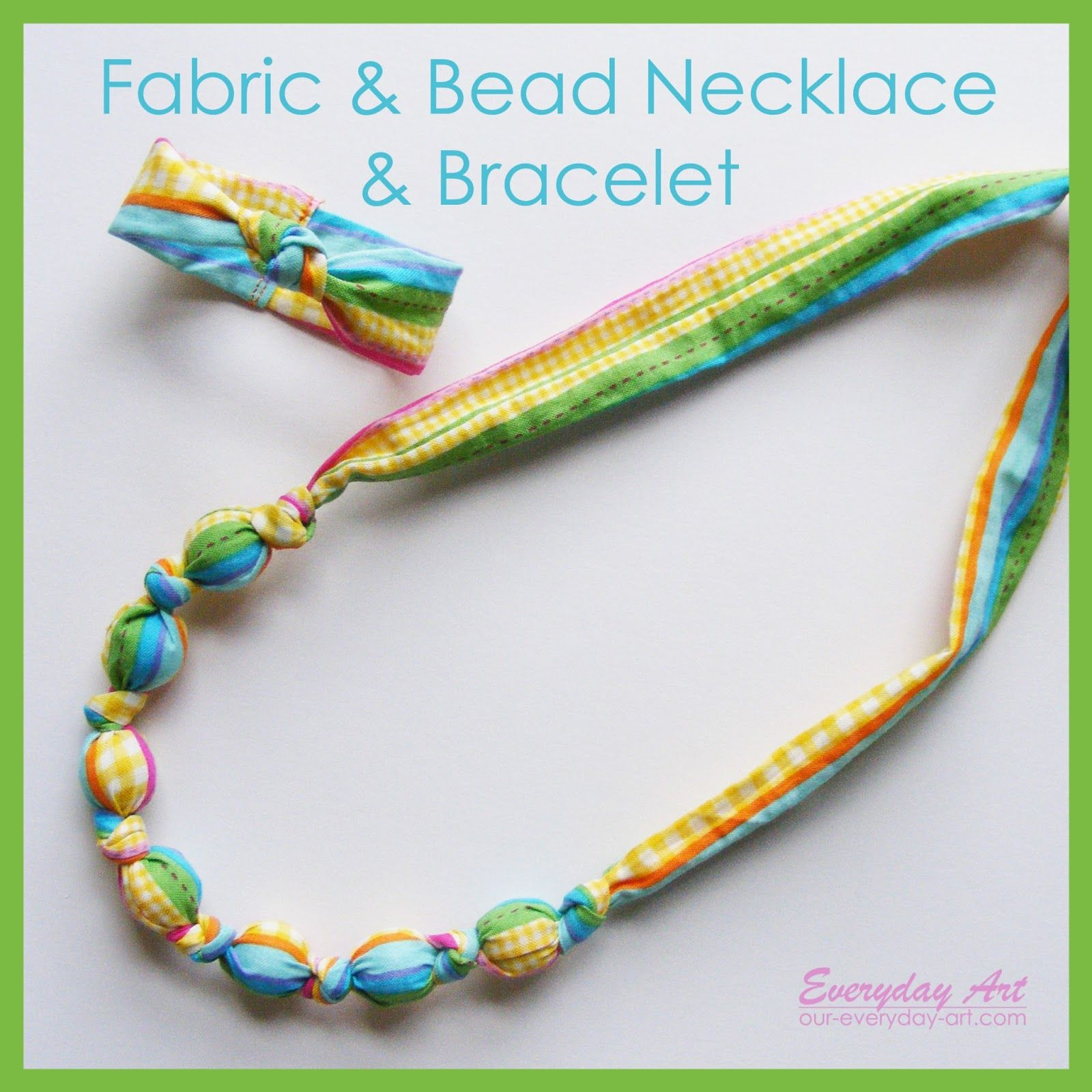 Everyday art fabric and bead necklace and bracelet diy