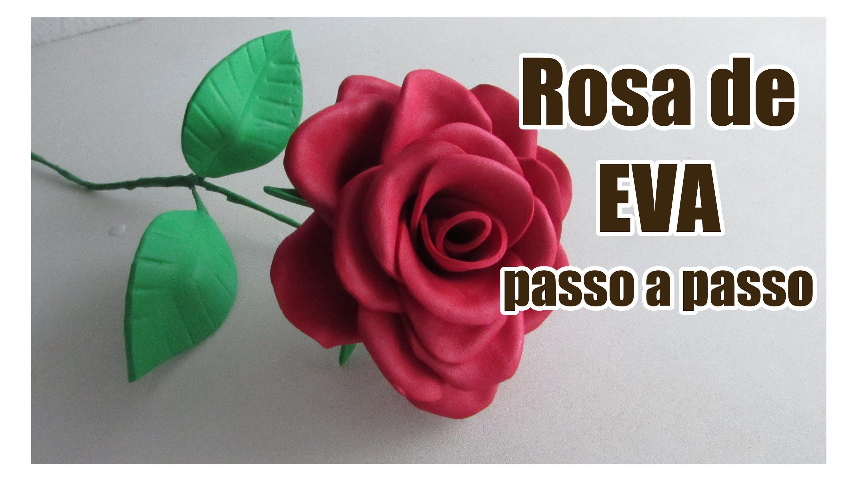 23e4110253a Rosa de E.V.A passo a passo
