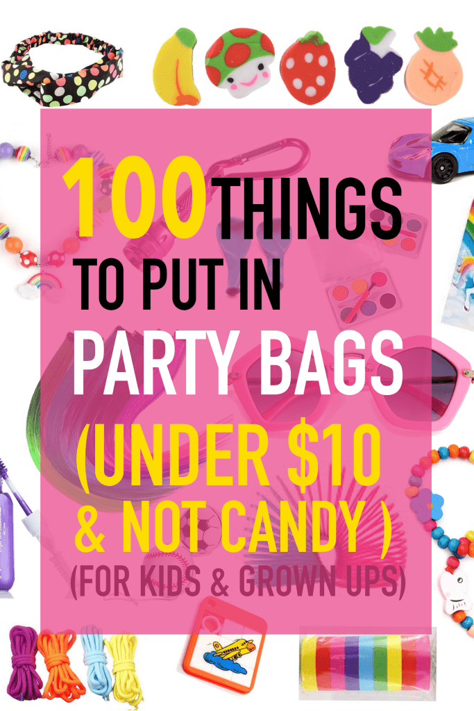 100 Things To Put In Party Bags Under 10 And Not Candy Adelle