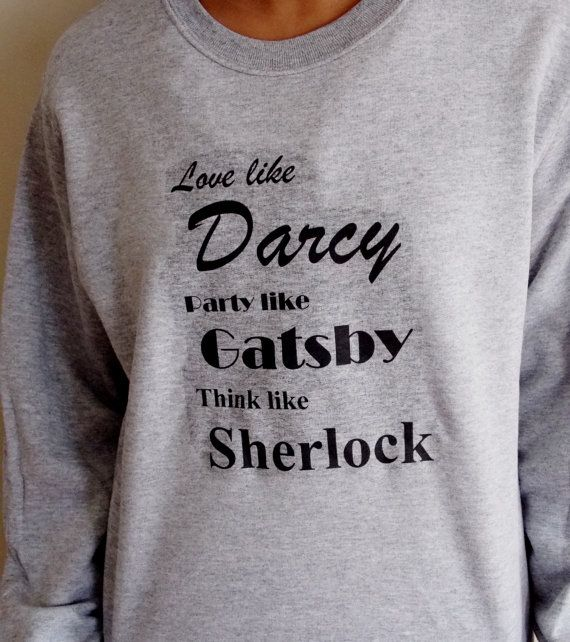 Darcy Gatsby Sherlock Sweatshirt. Unisex by GoodWitchBoutique
