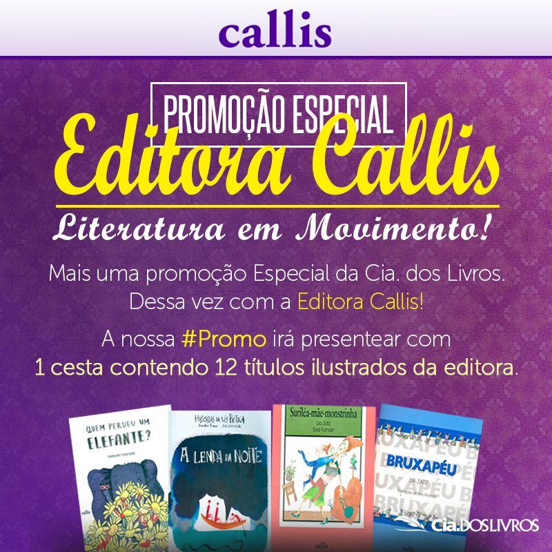 """#PromoCiadosLivros É #Promo, é Cia. dos Livros!!! :-D ;-)  Não fique de fora! A promoção """"ESPECIAL Editora Callis"""" já está no ar!!!   Concorra a uma cesta recheada de títulos infantis e infantojuvenis da Editora! 8-)  Confira no regulamento como participar, bem como os prêmios! Participe agora acessando: http://s55.me/QQU20bY"""