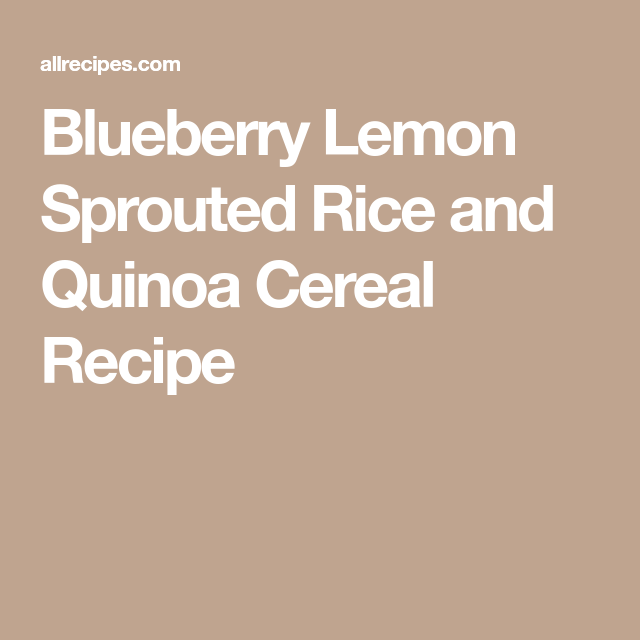Blueberry Lemon Sprouted Rice And Quinoa Cereal Recipe