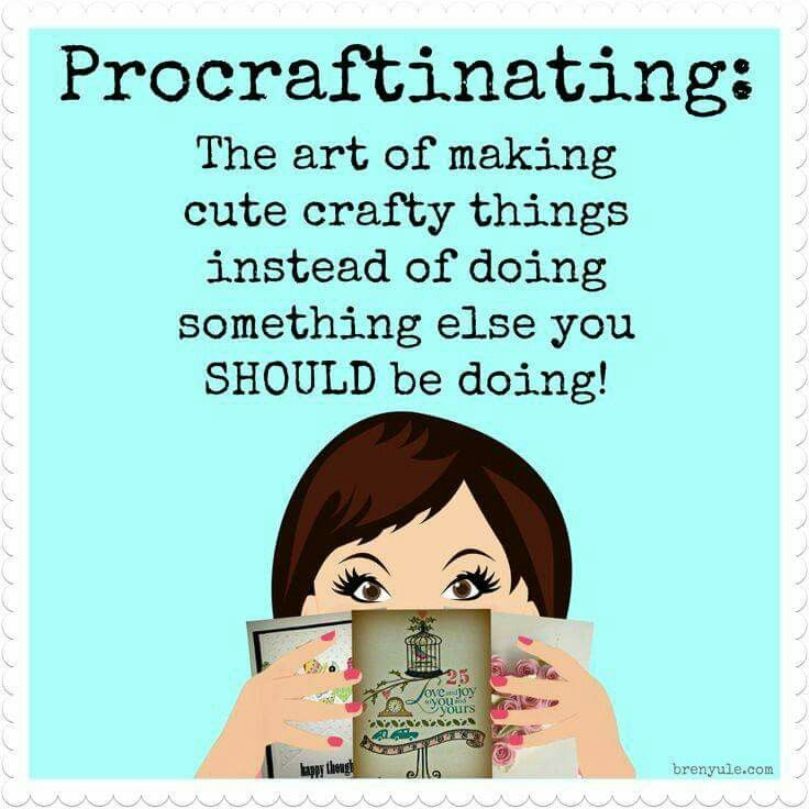 Procraftinating:  Is this you too?