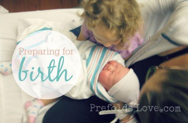 Preparing For Birth Birth Preparing For Baby Preparation