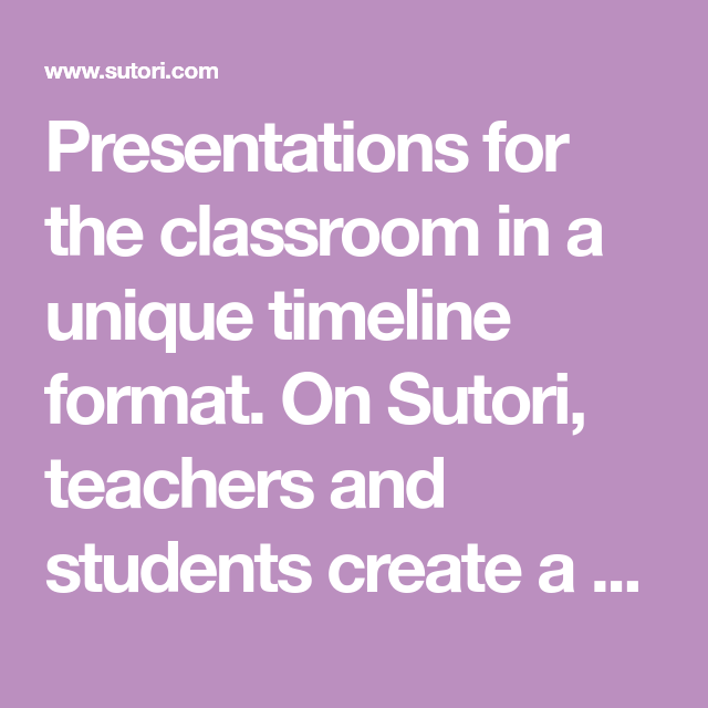 Presentations For The Classroom In A Unique Timeline